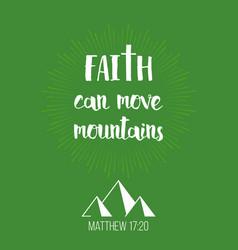 Faith can move mountains vector