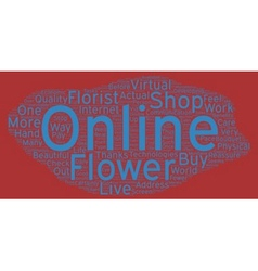 The Flower Shop Actual Or Virtual Your One Stop To vector image vector image