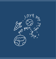 love you to moon and back rocket and earth vector image