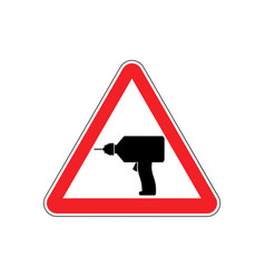 drill warning sign red repair hazard attention vector image vector image