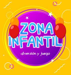 kids zone - zona infantil game banner design vector image