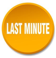 Last minute orange round flat isolated push button vector