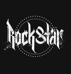 Rock star gothic style lettering print with grunge vector