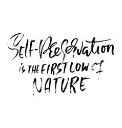 Self-preservation is the first law of nature hand vector