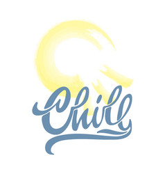 Lettering logo chill hand sketched card vector