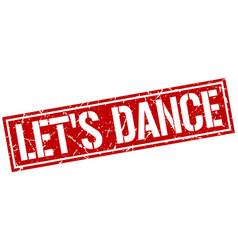 Lets dance square grunge stamp vector