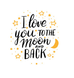 love you to moon and back - hand lettering vector image