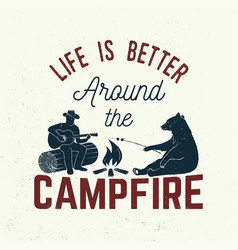 Life is better around campfire vector