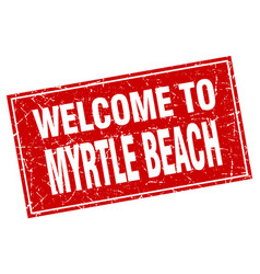 Myrtle beach red square grunge welcome to stamp vector