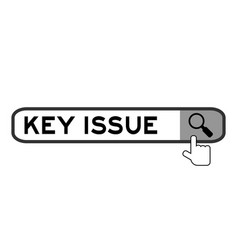 Search box with word key issue and hand icon over vector