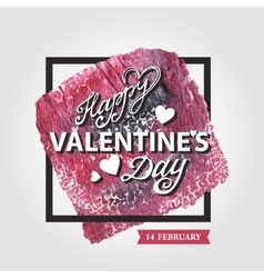 Valentines day letteringsquare frameWatercolor vector image