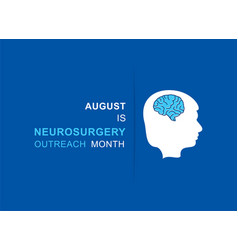 Neurosurgery outreach month observed in august vector