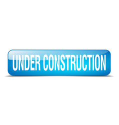 Under construction blue square 3d realistic vector