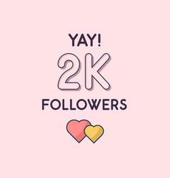 Yay 2k followers celebration greeting card vector