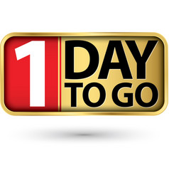 1 day to go gold sign vector