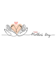 happy mothers day lettering little baby feet vector image