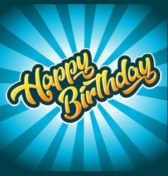 Happy birthday anniversary greeting card vector