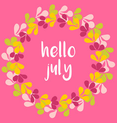 Hello july wreath sunny yellow and pink card vector