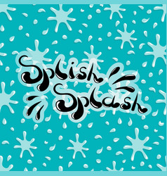 splish splash handwritten word on a seamless vector image vector image