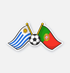 flags uruguay versus portugal with soccer ball vector image