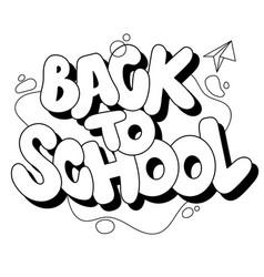 Back to school cute inscription in graffiti vector