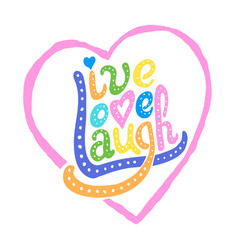 Live love laugh vector