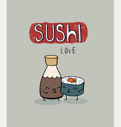 Sushi loves sause cute cartoon poster vector