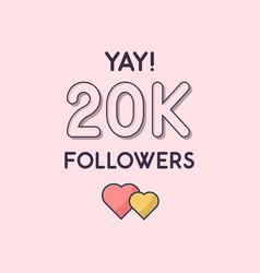 Yay 20k followers celebration greeting card vector