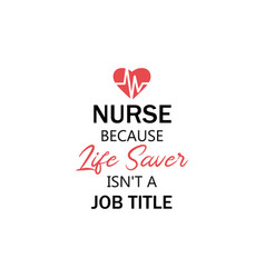 nurse lettering quote typography nurse because vector image