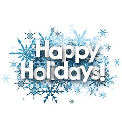 Happy holidays background with snowflakes vector