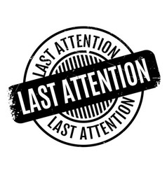 last attention rubber stamp vector image