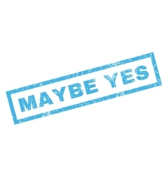 Maybe Yes Rubber Stamp vector