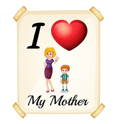 I love my mother vector image