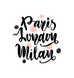 parismilanlondon hand lettering fashion quote vector image