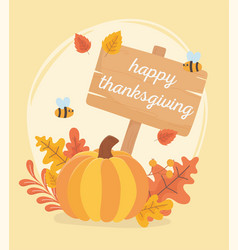 pumpkin bees leaves and board happy thanksgiving vector image