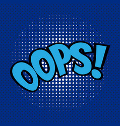pop art comics oops speech bubble vector image
