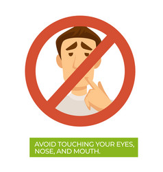Avoid touching your eyes nose and mouth vector