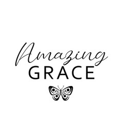 Biblical phrase for life - amazing grace vector
