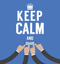 Keep Calm And Share vector image