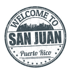 welcome to san juan sign or stamp vector image