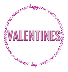 happy valentines day typography phrase vector image