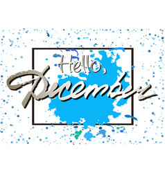 Hello december welcoming card with lettering vector