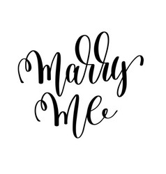 marry me black and white hand lettering vector image