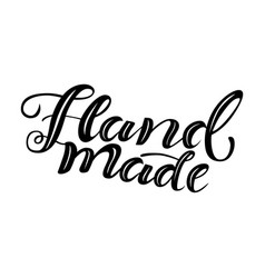 Hand drawn lettering hand made vector
