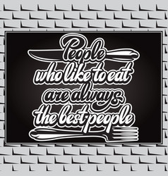 people who love to eat kitchen typography retro vector image