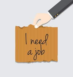 Hand holding cardboard with I need job message vector