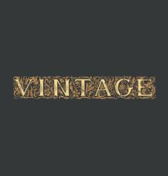 ornate lettering vintage on a black background vector image