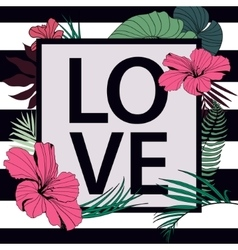 love tropical print Frame with slogan on vector image