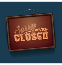 We are Closed - vintage sign with information vector image