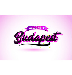 Budapest welcome to creative text handwritten vector